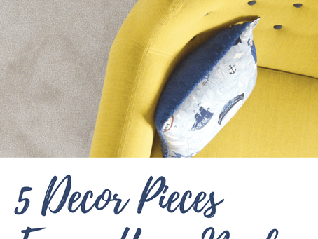 5 Decor Pieces Every Home Needs