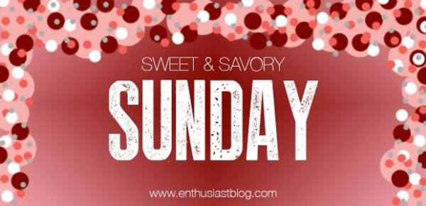Sweet & Savory Sunday