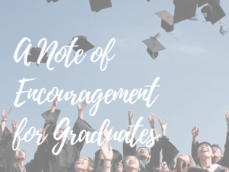 A Note of Encouragement for Graduates