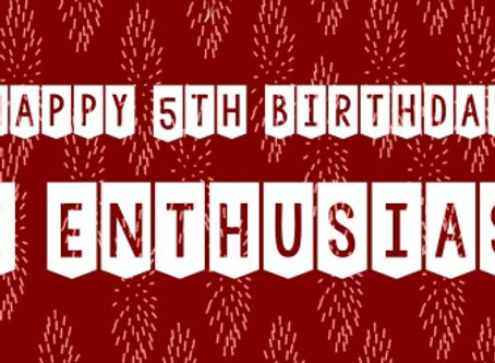 The Enthusiast Turns 5!