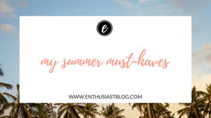 my summer must-haves