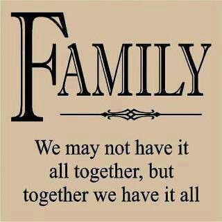 Family: We many not have it all together, but together we have it all.  family | fun | family quote | inspiration