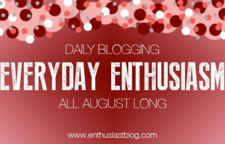 Starting Saturday: Introducing Everyday Enthusiasm