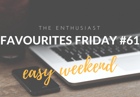 Favourites Friday #61: Easy Weekend