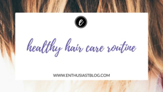 healthy hair care routine