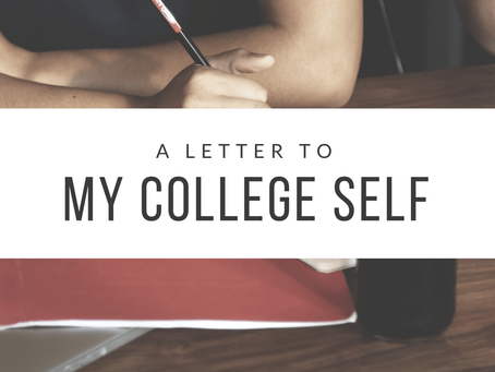 A Letter to My College Self