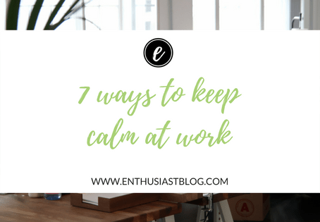 7 Ways to Keep Calm at Work