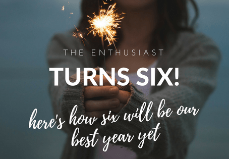 The Enthusiast Turns Six!