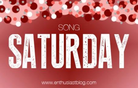 Song Saturday: Best of this Week