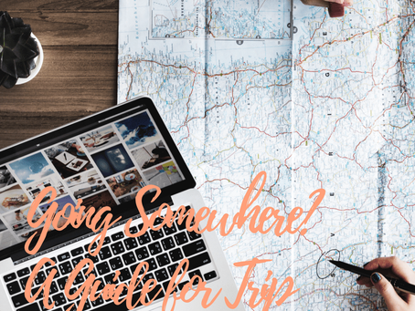 Going Somewhere? A Guide to Trip Planning