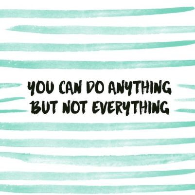 You can do anything, but not everything. Wise words to remember #thedailyshine #quote: