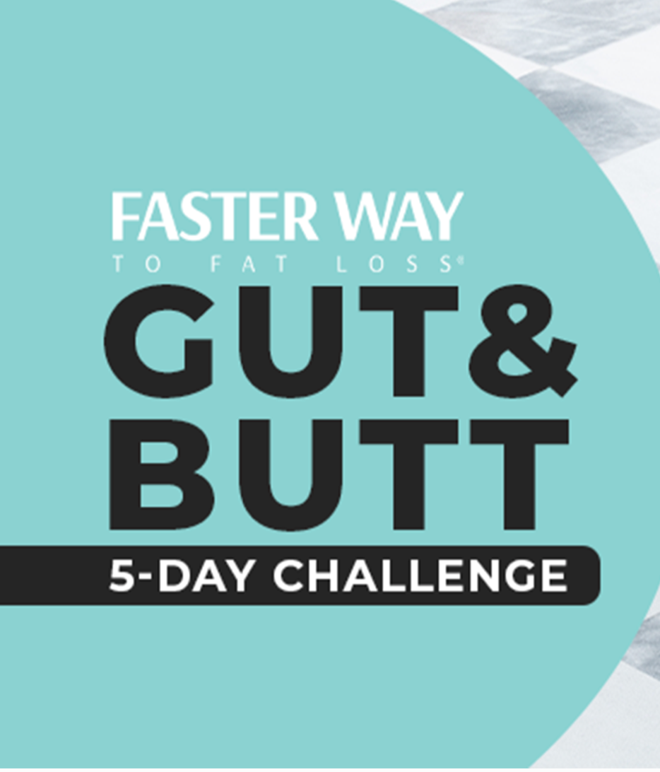5- Day Gut and Butt Challenge