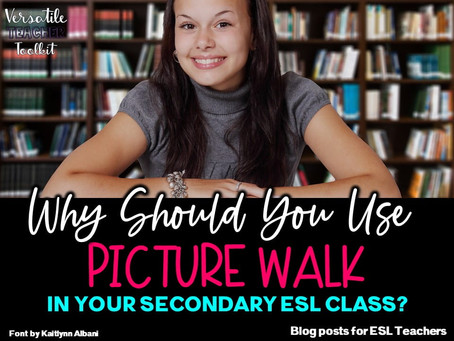 Why Should You Use Picture Walk in Your Secondary ESL Class?