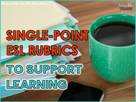 Using Single-Point Rubrics in the Secondary ESL Class to Support Learning