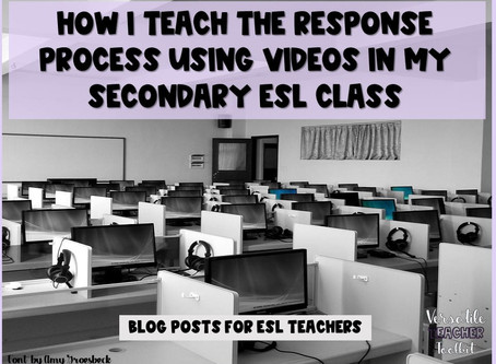 How I Teach the Response Process Using Videos in My Secondary ESL Class