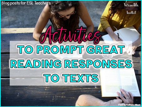 Activities to Prompt Great Reading Responses to Texts