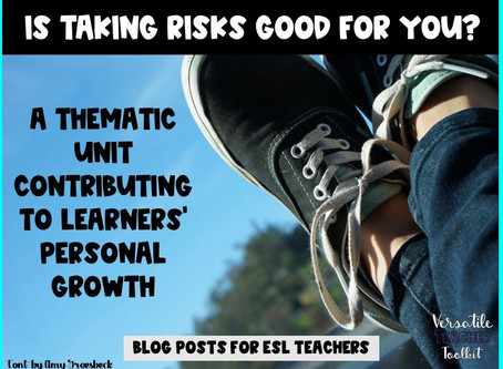Is Taking Risks Good for You? A Thematic Unit Contributing to Learners' Personal Growth