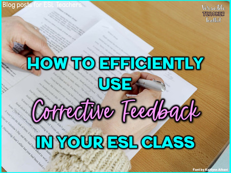 How to Efficiently Use Corrective Feedback in Your ESL Class