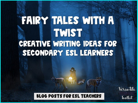 Twisted Fairy Tales – Creative Writing Ideas for Secondary ESL Learners