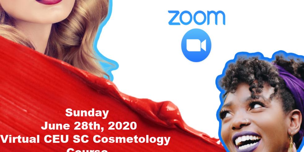 ZOOM VIRTUAL SC COSMETOLOGY CEU June 28th, 2020