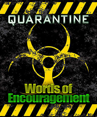 Quarantine Words of Encouragement