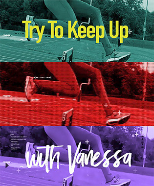 Try To Keep Up with Vanessa