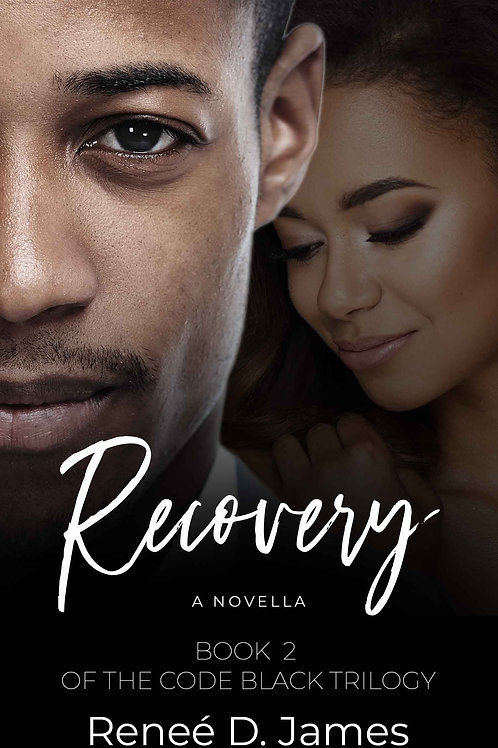 Recovery: BookTwo of the Code Black Trilogy
