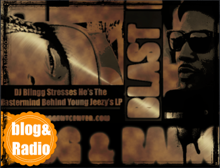 DJ Blingg Stresses He'sThe Mastermind Behind Rapper Jeezy'sLP