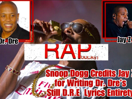 Snoop Dogg Credits Jay Z for Writing Dr. Dre's Still D.R.E Lyrics Entirety