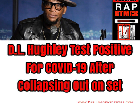 Comedian D.L. Hughley Test Positive For Covid-19 After Collapsing Out on Set