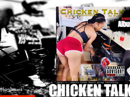 "DJ Blingg Still Bidding on His Studio Project ""Chicken Talk"" Stream & Download Exclusi"