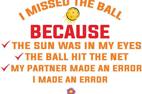 Excuses for Missing the Ball!