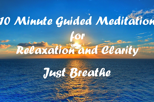 10 Minute Guided Meditation for Relaxation and Clarity