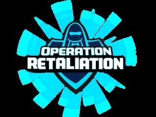 Operation Retaliation: Now Over!