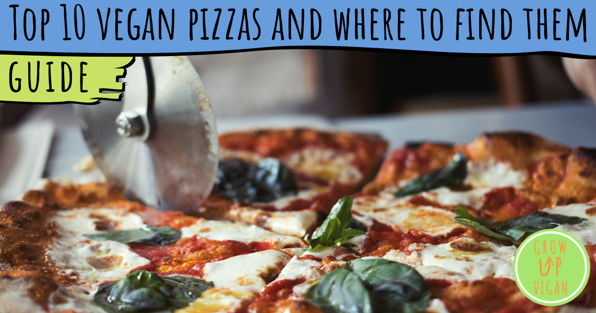 Top 10 Vegan Pizzas And Where To Find Them