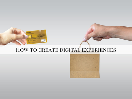 How to Create Digital Experiences