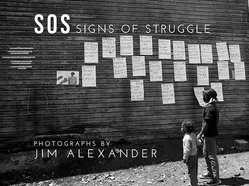 SOS Signs of Struggle Photographs by Jim Alexander