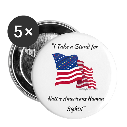 Civil Rights US-Flag Buttons large, shows text I take a stand for native Americans Civil Rights