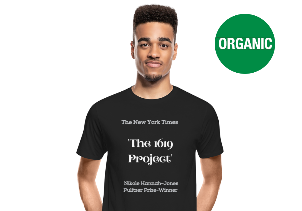 The 1619 project organic T-shirt for men and women
