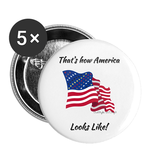 Civil Rights US-Flag Buttons large, shows text That is how America looks like
