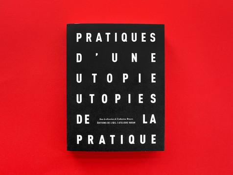 Pratiques d'une utopie utopies de la pratique