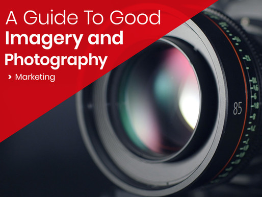 A Guide To Good Imagery And Photography