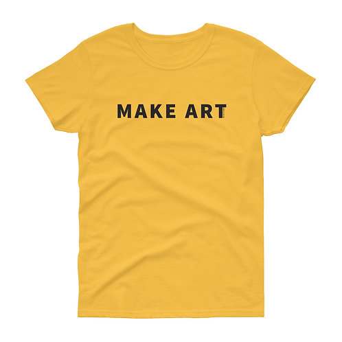 Make Art - Women's short sleeve t-shirt