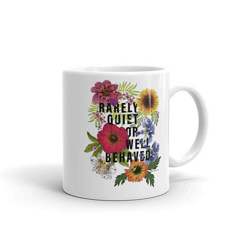 Rarely Quiet or Well Behaved - Ceramic Mug