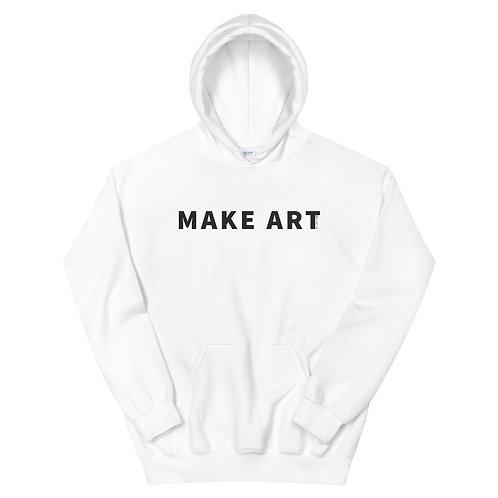 Make Art - Unisex Hoodie