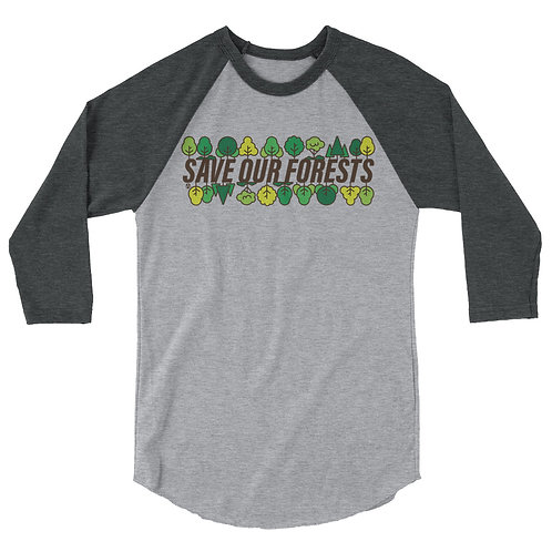Save Our Forests - 3/4 sleeve raglan shirt