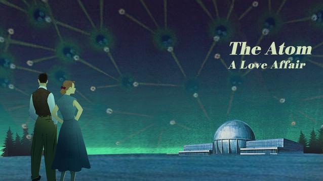 THE ATOM: A LOVE AFFAIR