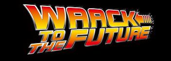 Waack To The Future