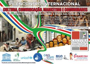 VII Encontro Internacional cultura, comunicação, marketing e comunidades: Tecnologia , inovação, divercidade e ética nas cidades MIL.
