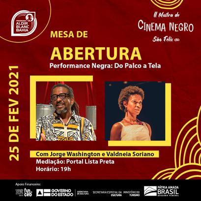 Mesa de Abertura: Performance Negra: Do Palco a Tela   Com Jorge Washington e Valdineia Soriano